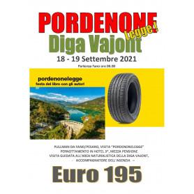 PORDENONE LEGGE DIGA VAJONT LAGO BARCIS 18 - 19 SETTEMBRE 2021 IN PULLMAN DA FANO PESARO EURO 195,00